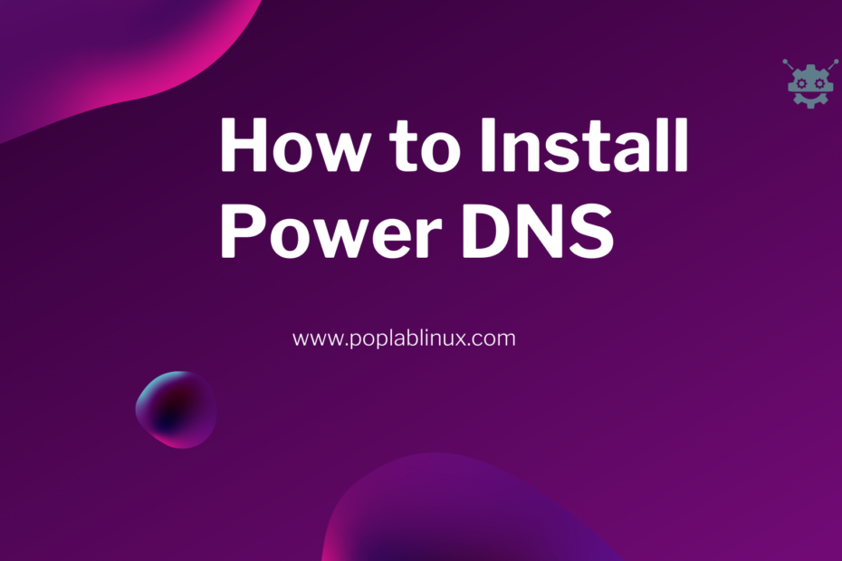 how to Install Power DNS